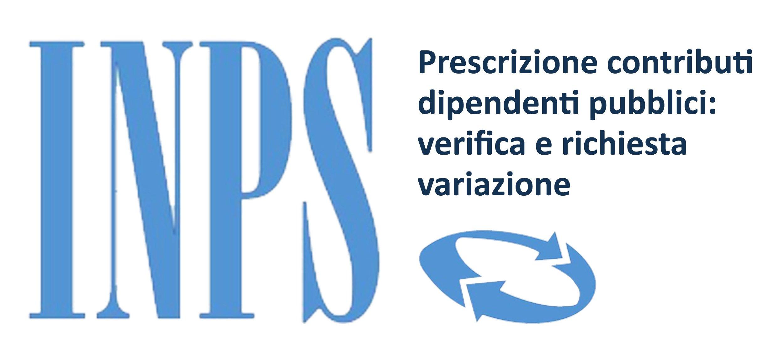 Prescrizione contributi INPDAP dipendenti pubblici: verifica e richiesta variazione